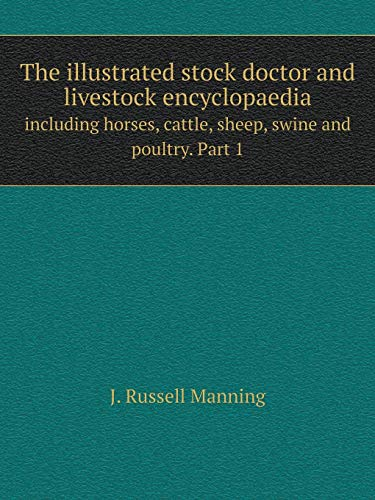 The Illustrated Stock Doctor and Livestock Encyclopaedia: J Russell Manning