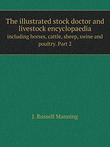 The illustrated stock doctor and livestock encyclopaedia: J. Russell Manning