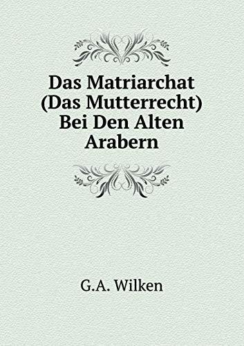 9785519105828: Das Matriarchat (Das Mutterrecht) Bei Den Alten Arabern (German Edition)