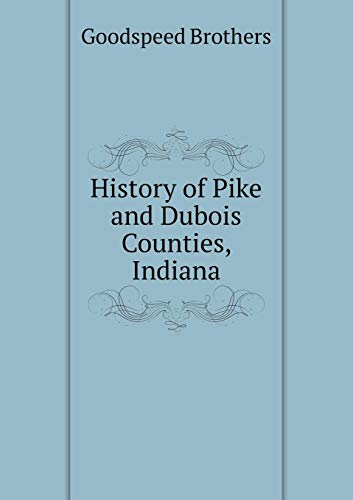 9785519106658: History of Pike and Dubois Counties, Indiana