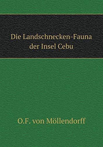 9785519114677: Die Landschnecken-Fauna der Insel Cebu (German Edition)
