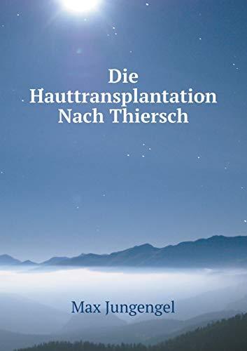 9785519115575: Die Hauttransplantation Nach Thiersch (German Edition)
