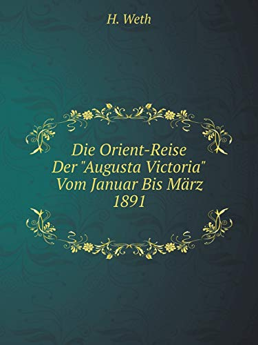 """9785519115933: Die Orient-Reise Der """"Augusta Victoria"""" Vom Januar Bis März 1891"""