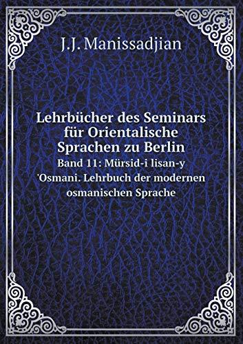 Lehrbucher Des Seminars Fur Orientalische Sprachen Zu: J J Manissadjian