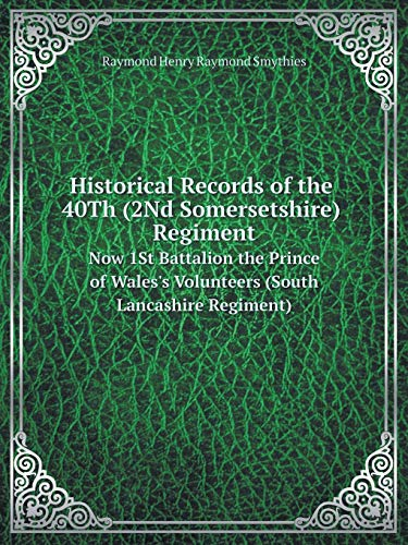 Historical Records of the 40th (2nd Somersetshire): Raymond Henry Raymond