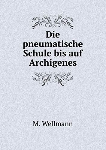 9785519121736: Die pneumatische Schule bis auf Archigenes (German Edition)