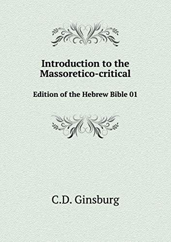 Introduction to the Massoretico-critical: Edition of the