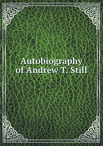 9785519125659: Autobiography of Andrew T. Still