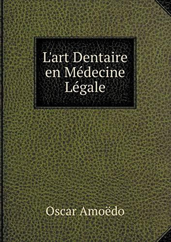 L'Art Dentaire En Medecine Legale: Oscar Amoedo