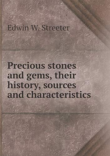 9785519128124: Precious stones and gems, their history, sources and characteristics