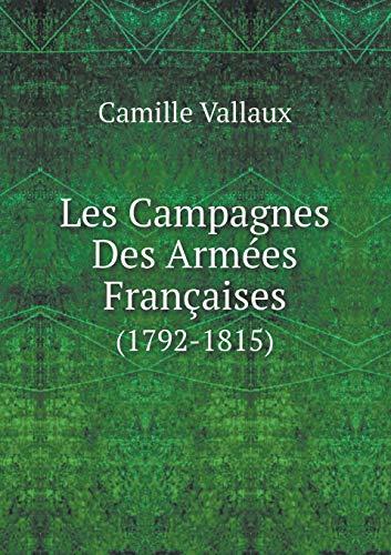 9785519130233: Les Campagnes Des Armees Francaises (1792-1815)