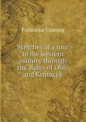 9785519132114: Sketches of a tour to the western country through the states of Ohio and Kentucky