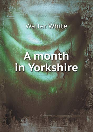 9785519133074: A month in Yorkshire