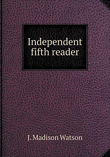 Independent Fifth Reader: J Madison Watson