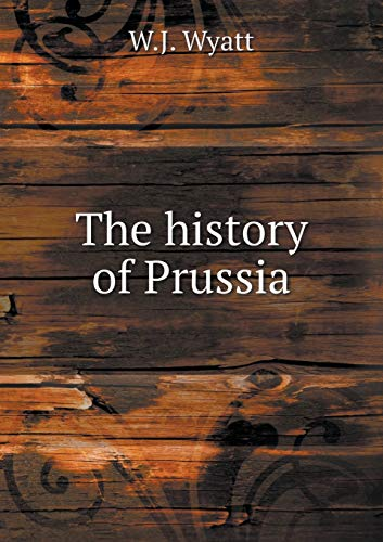 9785519141338: The history of Prussia