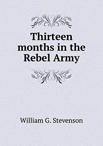 9785519142151: Thirteen months in the Rebel Army