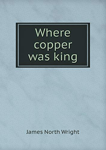 9785519142267: Where copper was king