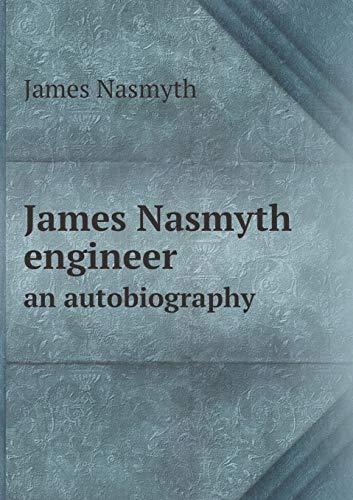 9785519151924: James Nasmyth engineer an autobiography