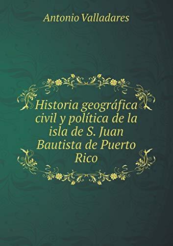 9785519161411: Historia geográfica civil y política de la isla de S. Juan Bautista de Puerto Rico (Spanish Edition)