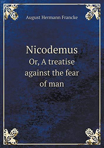 9785519164122: Nicodemus Or, A treatise against the fear of man