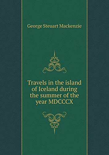9785519165266: Travels in the island of Iceland during the summer of the year MDCCCX