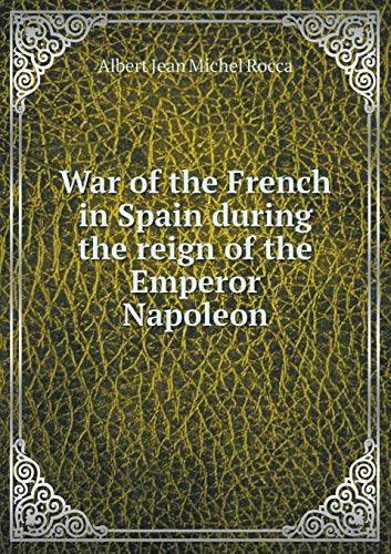 9785519167376: War of the French in Spain during the reign of the Emperor Napoleon