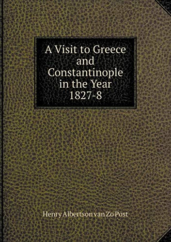 9785519168434: A Visit to Greece and Constantinople in the Year 1827-8