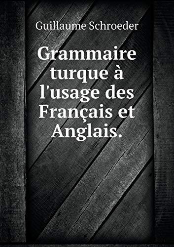 9785519174633: Grammaire Turque A L'Usage Des Francais Et Anglais