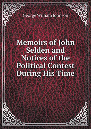9785519176422: Memoirs of John Selden and Notices of the Political Contest During His Time