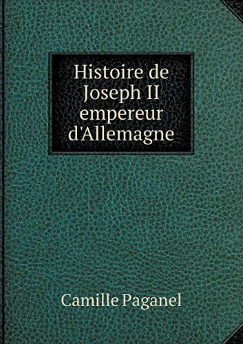 9785519189484: Histoire de Joseph II Empereur D'Allemagne