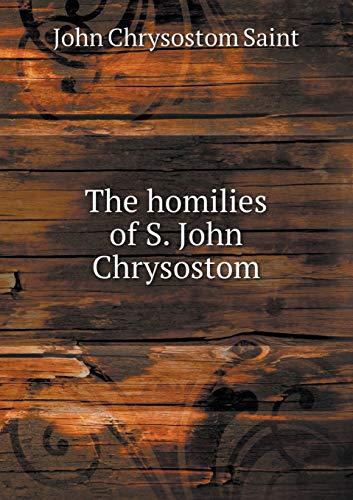 9785519190367: The homilies of S. John Chrysostom