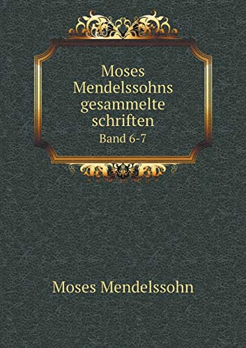 9785519190404: Moses Mendelssohns gesammelte schriften Band 6-7
