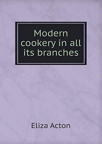 Modern Cookery in All Its Branches: Eliza Acton
