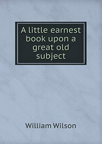 9785519200493: A Little Earnest Book Upon a Great Old Subject