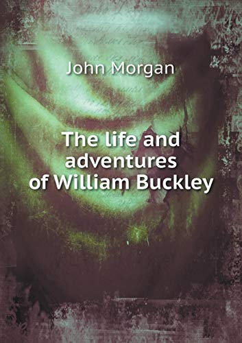 9785519201216: The life and adventures of William Buckley