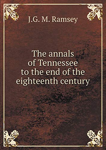 9785519203975: The annals of Tennessee to the end of the eighteenth century