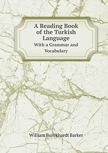 9785519205511: A Reading Book of the Turkish Language With a Grammar and Vocabulary