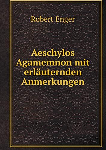 9785519209748: Aeschylos Agamemnon mit erläuternden Anmerkungen (Dutch Edition)