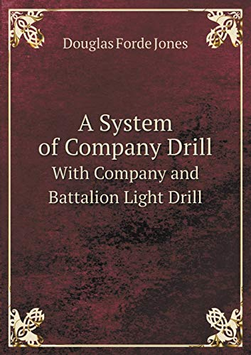 9785519209977: A System of Company Drill With Company and Battalion Light Drill