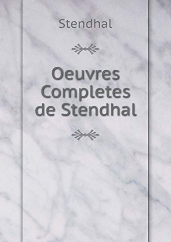 Oeuvres Completes de Stendhal (French Edition): Stendhal