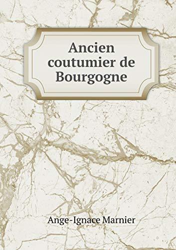 9785519216265: Ancien Coutumier de Bourgogne