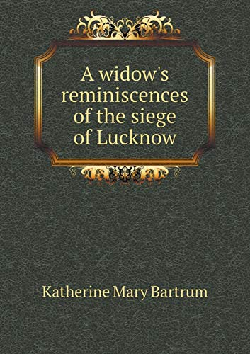 9785519217040: A Widow's Reminiscences of the Siege of Lucknow