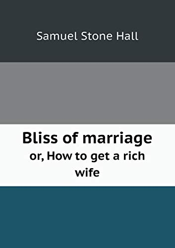 9785519217408: Bliss of marriage or, How to get a rich wife