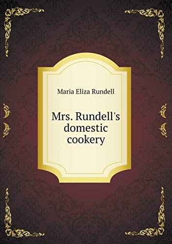 9785519221559: Mrs. Rundell's domestic cookery