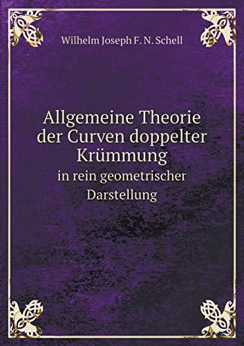 9785519222198: Allgemeine Theorie der Curven doppelter Krümmung in rein geometrischer Darstellung (German Edition)