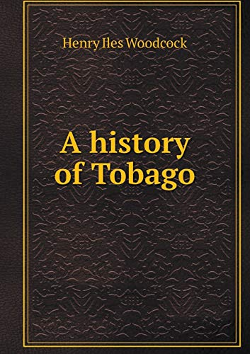 9785519230025: A history of Tobago