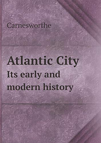 9785519231268: Atlantic City Its Early and Modern History