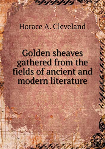 9785519231336: Golden sheaves gathered from the fields of ancient and modern literature