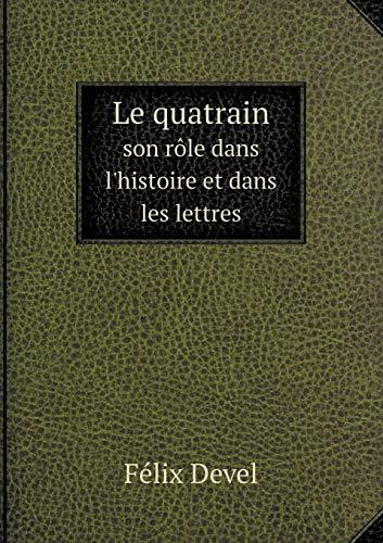 9785519234528: Le quatrain son rôle dans l'histoire et dans les lettres (French Edition)
