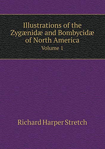 Illustrations of the Zygaenidae and Bombycidae of: Richard Harper Stretch